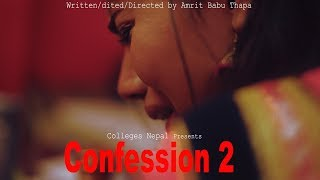 Confession The Real Stories | Ep 9 | Nepali Short Movie Video | march 2019 | Colleges Nepal