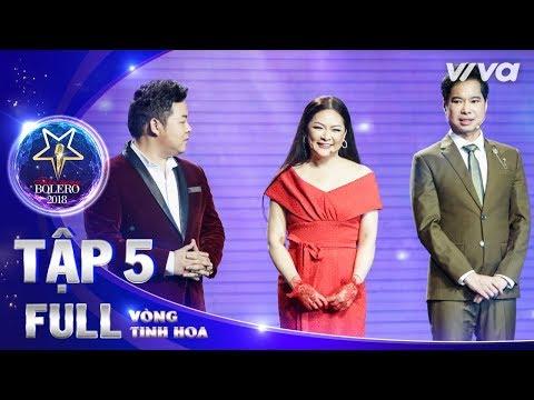 Thần Tượng Bolero 2018 Tập 5 Full HD | Vòng Tinh Hoa: Bộ 3 HLV đã tìm được những mảnh ghép cuối cùng