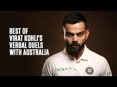 Best Of Virat Kohli's Verbal Battles With Australia