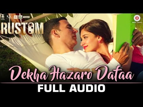 Dekha Hazaro Dafaa - Full Audio  Rustom  Arijit Singh & Palak Muchhal   Akshay Kumar & Ileana D'cruz