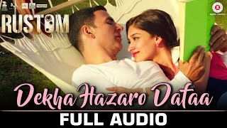 Download Hindi Video Songs - Dekha Hazaro Dafaa - Full Audio| Rustom| Arijit Singh & Palak Muchhal | Akshay Kumar & Ileana D'cruz
