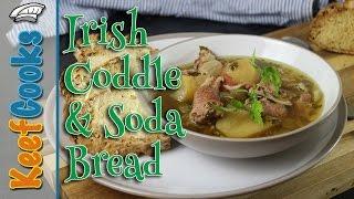 Dublin Coddle Irish Bacon and Sausage Stew with Soda Bread