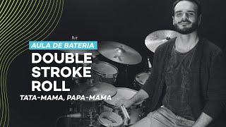 Aula de Bateria - Double Stroke Roll (Tata-Mama, Papa-Mama)