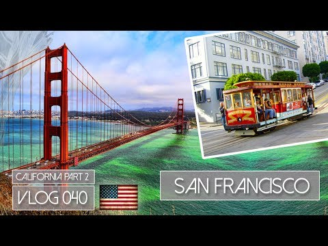 SAN FRANCISCO - RIDING THE TROLLEY, GOLDENGATE & A BUSTED IPHONE - VLOG 040
