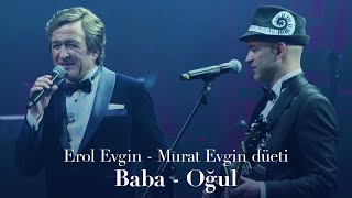 Erol Evgin - Murat Evgin düeti \Baba - Oğul\