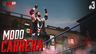 WWE 2K19 Modo Carrera | DEBUT EN MEXICO, NETA QUE SI - Episodio 3