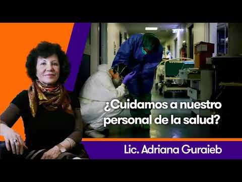 ¿Cuidamos a nuestro personal de salud? - Lic. Adriana Guraieb