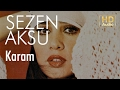 Sezen Aksu - Karam (Official Audio)