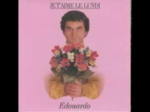 EDOUARDO    je t aime le lundi....( 1996 )