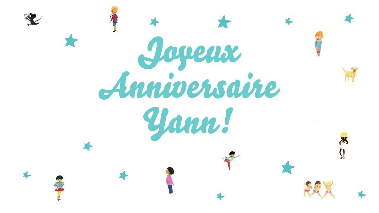 Joyeux Anniversaire Yann Youtube