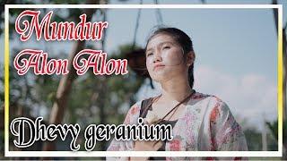 Download lagu Dhevy Geranium Mundur Alon Alon MP3
