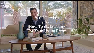 How To Style A Tray For Your Coffee Table Will Taylor + west elm