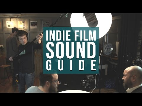 Want to Get Better Sound? | Episode 0: Indie Film Sound Guide | The Film Look