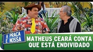 A Praça É Nossa (28/08/14) - Matheus Ceará conta que está endividado