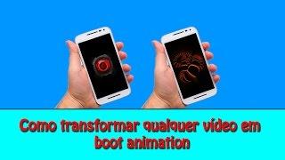como transformar um vdeo em boot animation root