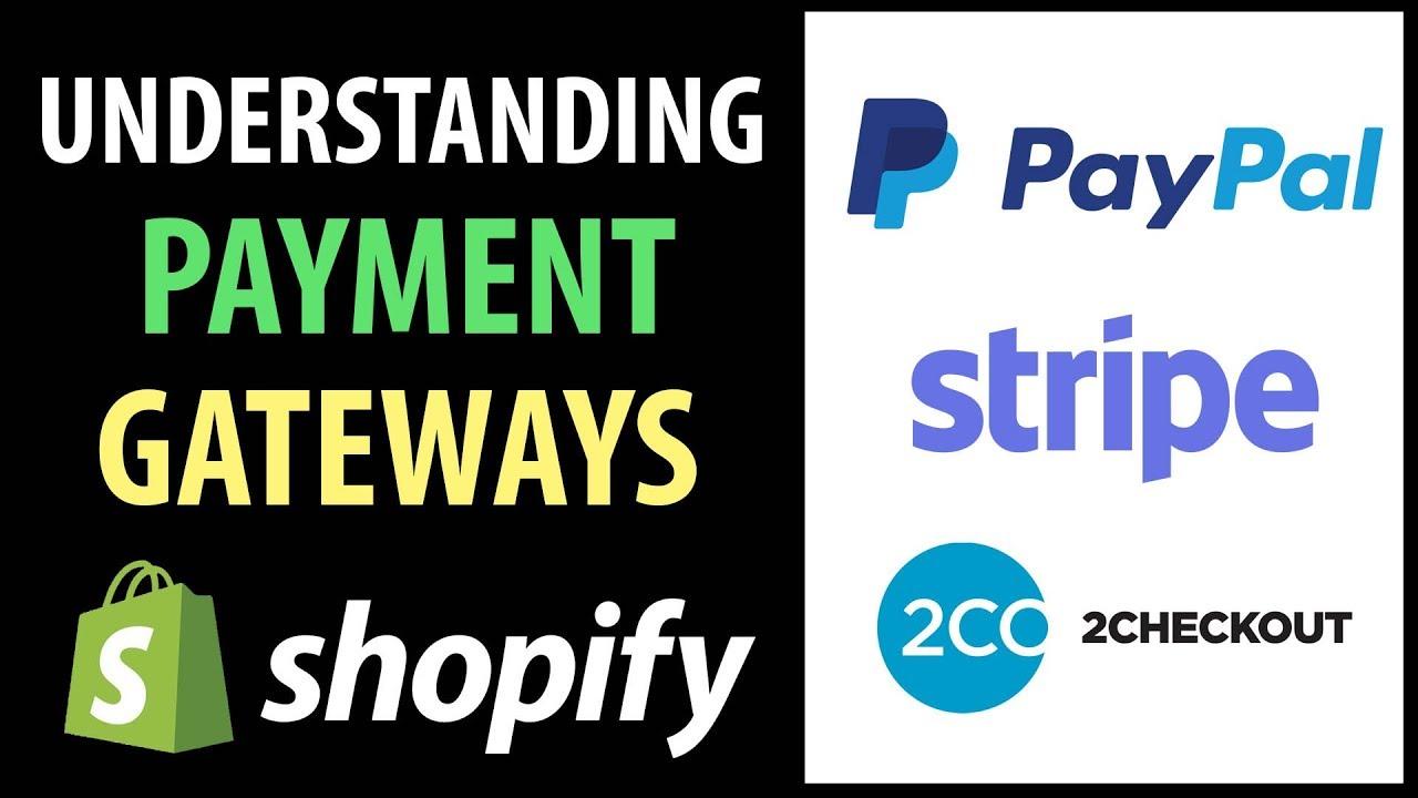 Understanding Shopify Payment Gateways | PayPal, Stripe, 2Checkout