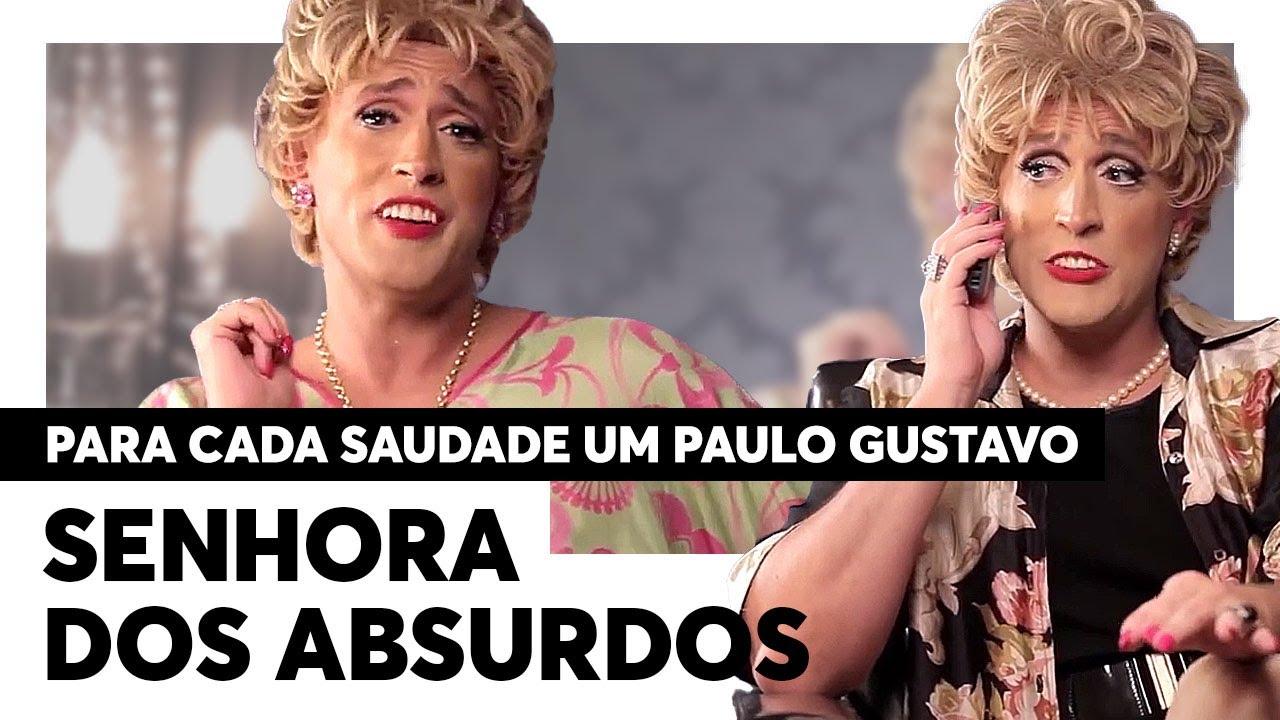 Os PERSONAGENS de Paulo Gustavo: SENHORA DOS ABSURDOS!   Para Cada Saudade Um Paulo Gustavo