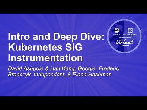Intro and Deep Dive: Kubernetes SIG Instrumentation - David Ashpole & Han Kang, Frederic Branczyk