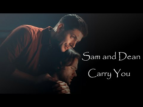 Sam and Dean Winchester - Carry You (Song/Video Request)