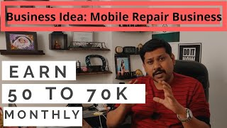 Start Mobile Repair Business Earn 50000 to 70000 a month. Business Idea 📲⚒ 🔥🔥🔥