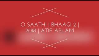 O Saathi | Bhaagi2 | Atif Aslam | Indonesia Translation