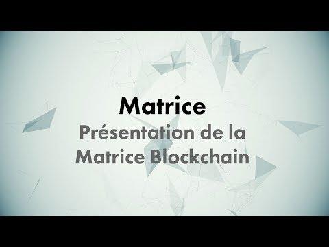 CONF@42 - Matrice - Présentation de la Matrice Blockchain