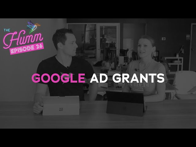 Understanding Google Ad Grants - The Humm Episode 26