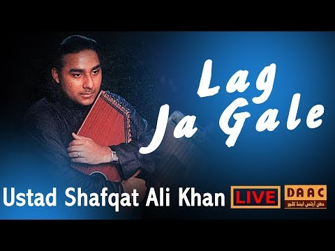 Lag ja galay ! classical song by Shafqat Ali khan