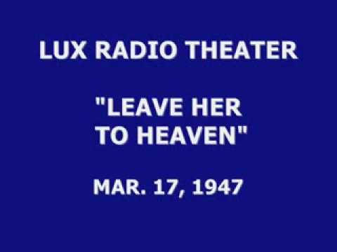 """LUX RADIO THEATER -- """"LEAVE HER TO HEAVEN"""" (3-17-47)"""