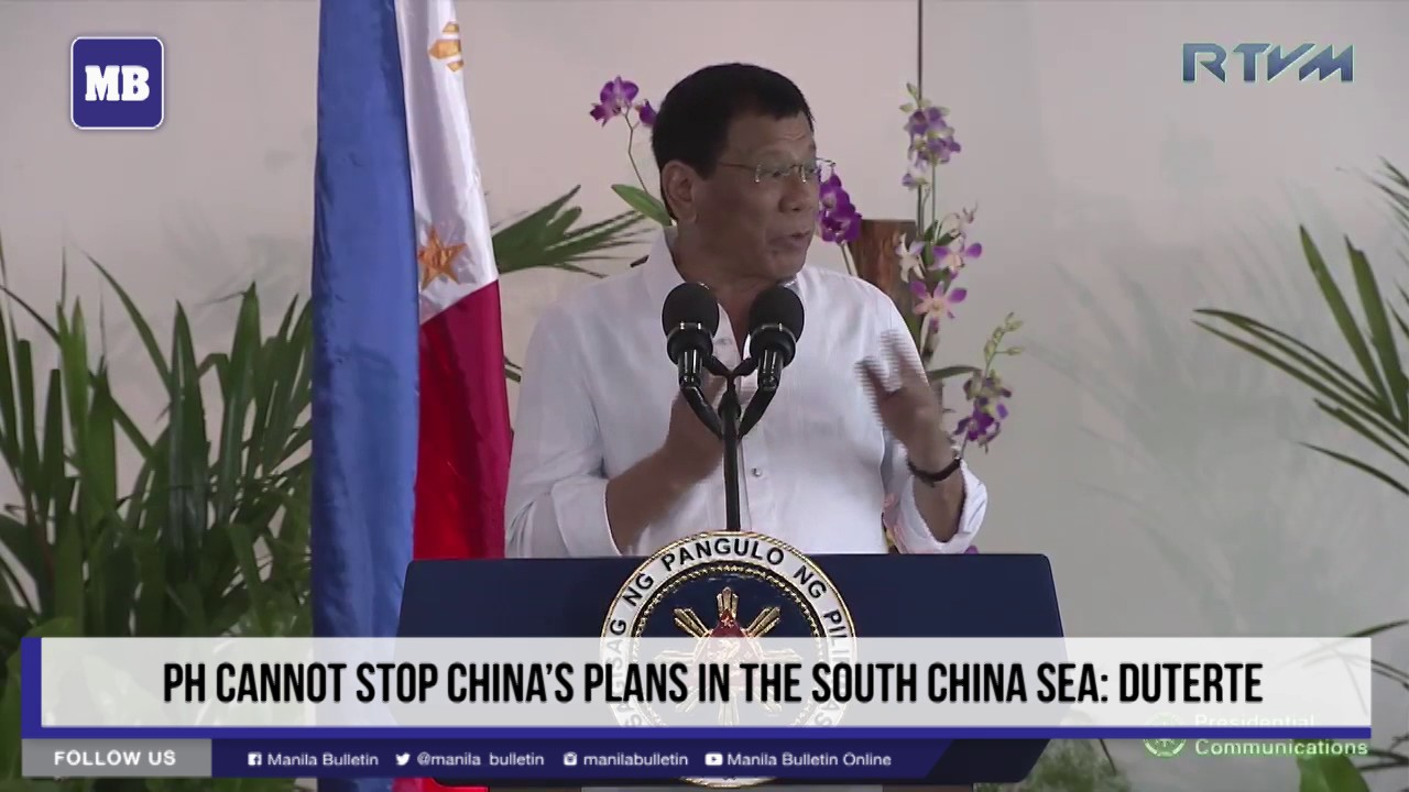 PH cannot stop China's plans in the South China Sea: Duterte