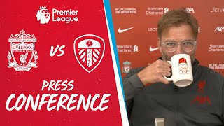 Jürgen Klopp's pre match press conference | Liverpool vs Leeds Utd