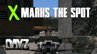 X marks the spot! - DayZ Standalone
