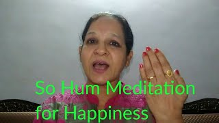 So Hum Meditation for Happiness, Peace and Stress free life
