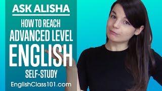 How to Reach English Advanced Level Through Self-Study? Ask Alisha