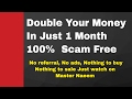 How to Double Your Money In Just 1 Month - 100% Scam Free |  No ads, No referrer Nothing Buy/Sale