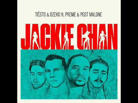 Tiesto & Dzeko -- Jackie Chan Ft Preme & Post Malone