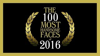 The 100 Most Handsome Faces of 2016