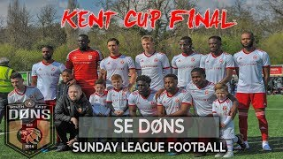 SE DONS vs SUN FC | KENT CUP FINAL | 'It's God's Work' Sunday League Football