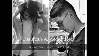 Yusufcan & Sedat köçr - Hip Hop Okulu Vol 1 (Lyrics video)