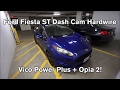 VicoVation Opia2 and Power Plus Installation in Fiesta ST! - BlackboxMyCar