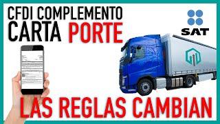 LAS REGLAS CAMBIAN PARA EL CFDI con complemento CARTA PORTE   Reformas Fiscales 2022