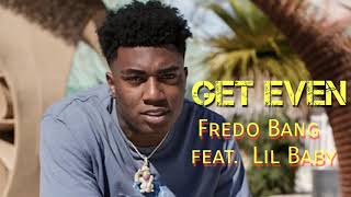 Get Even - Fredo Bang feat Lil Baby (Official Audio)
