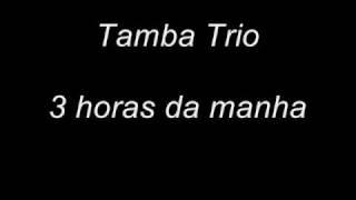 Tamba Trio - 3 horas da manhã