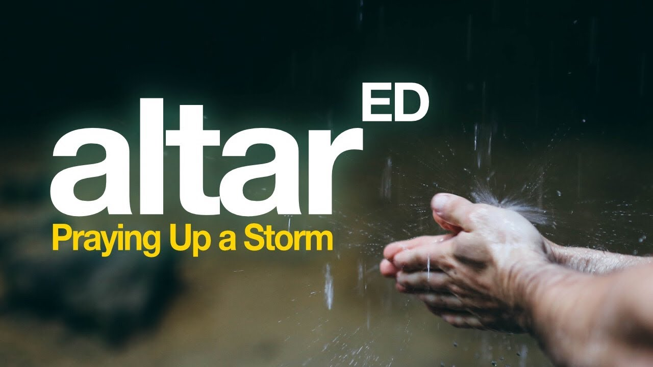 ALTARed: Praying Up a Storm Series (Week 2)