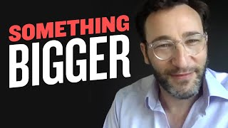 What Is This All For? | Simon Sinek
