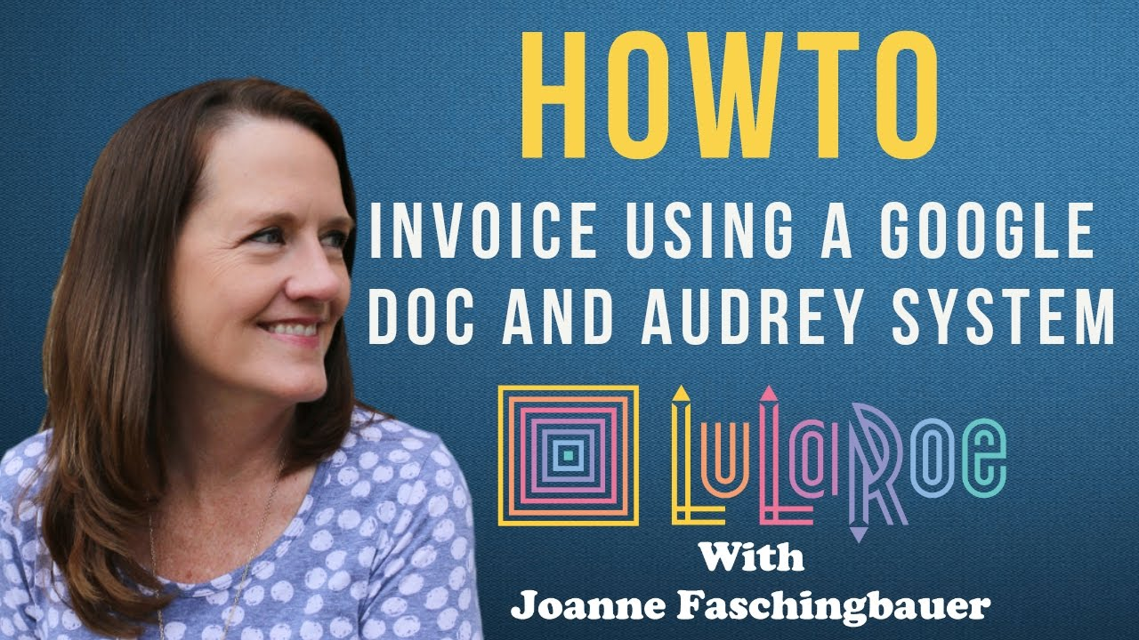 lularoe how to invoice using a google doc and audrey system