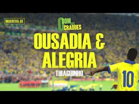 Thiaguinho - Ousadia E Alegria (Álbum Som Dos Craques)