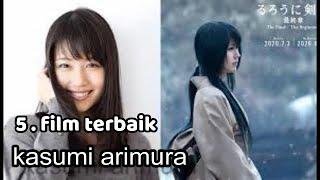MBAK TOMOE JIE ...... 5 Film Terbaik KASUMI ARIMURA Sebelum Menjadi Tomoe Di RUROUNI KENSHIN 2020