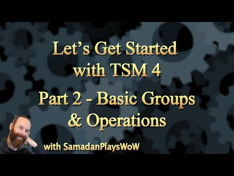WoW TSM 4 Beginners Guide - Part 2 - Basic Groups and Operations