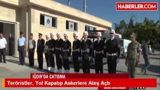 Iğdır'da Teröristler Yol Kapatıp Askerlere Ateş Açtı